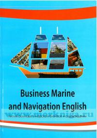 Business Marine and Navigation English.Часть 2. Английский язык в морском бизнесе и судовождении.