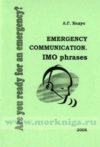 Are you ready for an emergency. Emergency communication. IMO phrase: учебно-методическое пособие (2-е издание, переработанное и дополненное)