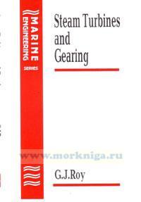 Steam Turbines and Gearing (английский учебник для моряков)