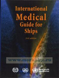 International Medical Guide for ships, including the ship's medicine chest (3rd edition). Международное руководство по судовой медицине, включающее судовую аптеку.