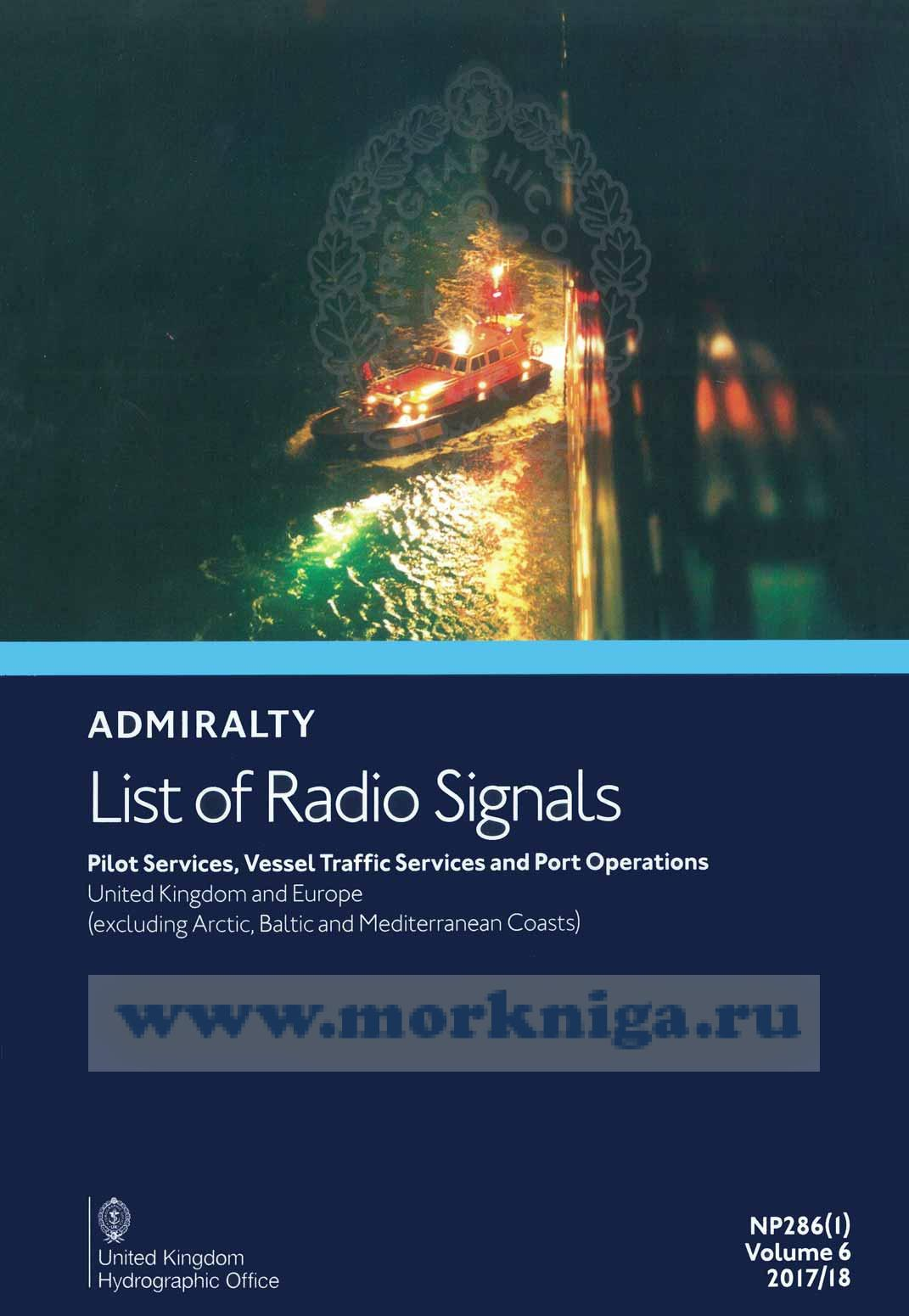 Admiralty list of radio signals. Vol 6. NP286(1) (ALRS). Pilot servises, vessel traffio, servises and port operation. United Kingdom and Europe (excluding Arctic, Baltic and Mediterranean coasts).  2017/2018