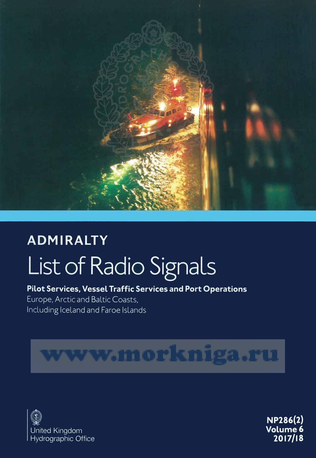 Admiralty list of radio signals. Vol 6. NP286(2) (ALRS). Pilot servises, vessel traffio, servises and port operation. Europe, Arctic and Baltic coasts, including Iceland and Faeroe Islands 2017/2018