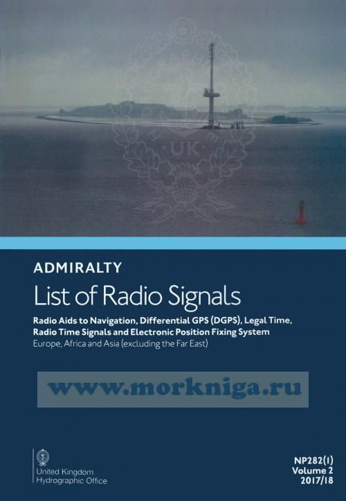 Admiralty list of radio signals. Vol 2. NP282 (ALRS). Radio aids to navigation, differential GPS (dgps) legal time, radio time signals and electronic position fixing system 2017/2018
