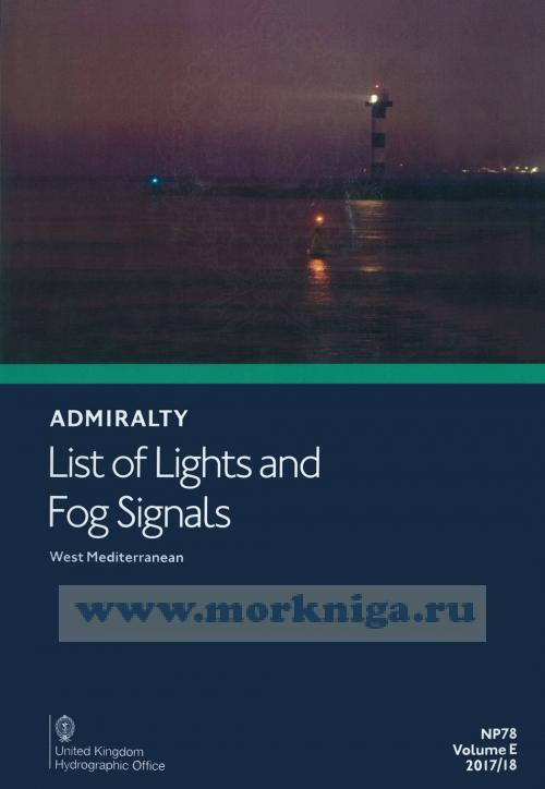Admiralty list of lights and fog signals. West Mediterranean. NP78. Volume E. 2017/18