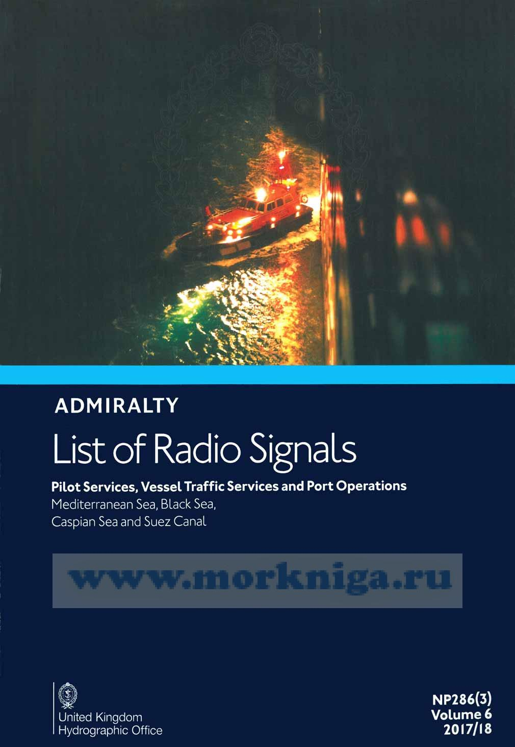 Admiralty list of radio signals. Vol 6. NP286(3) (ALRS). Pilot services, vessel traffic services and port operations. Mediterranean Sea, Black Sea and Suez Canal. 2017/2018