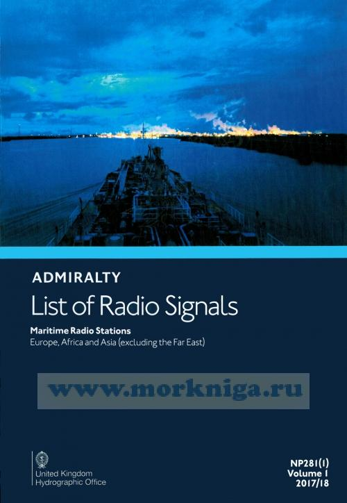 Admiralty list of radio signals. Vol 1. NP281(1) (ALRS). 2017/2018 Maritime radio stations. Europe, Africa and Asia (excluding the Far East).