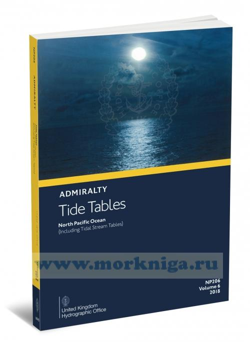 Admiralty Tide Tables. NP206. Volume 6. 2018. North Pasific Ocean (Including Tidal Stream Tables)