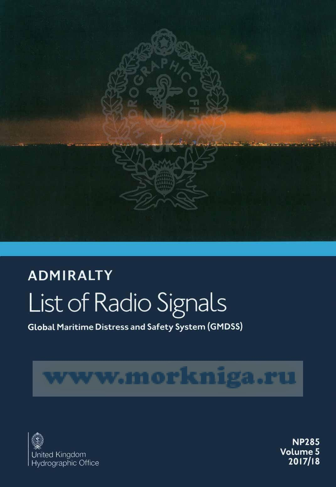 Admiralty list of radio signals. Vol 5 NP285 (ALRS). Global maritime distress and safety system (GMDSS). 2017/2018