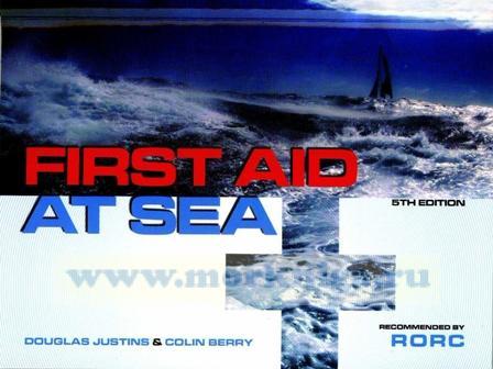 First Aid At Sea Первая помощь на море. . На английском языке.