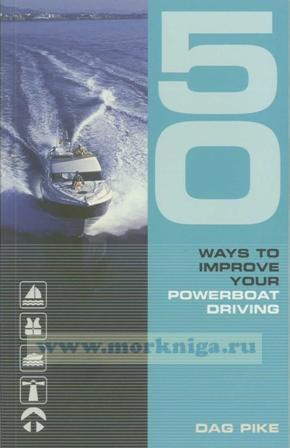 50 Ways to Improve Your Power Boat Driving