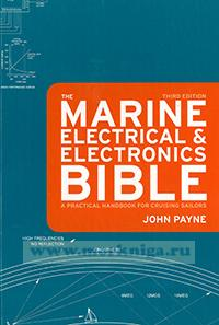 The Marine Electrical & Electronics Bible. A practical handbook for cruising sailors. Third edition