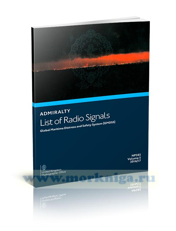 Admiralty list of radio signals. Vol 5 NP285 (ALRS). Global maritime distress and safety system (GMDSS). 2016/2017