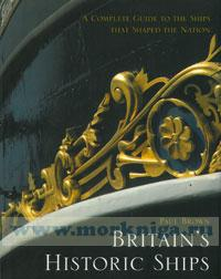 Britan's historic ships. A complete guide to the ships that shaped the nation