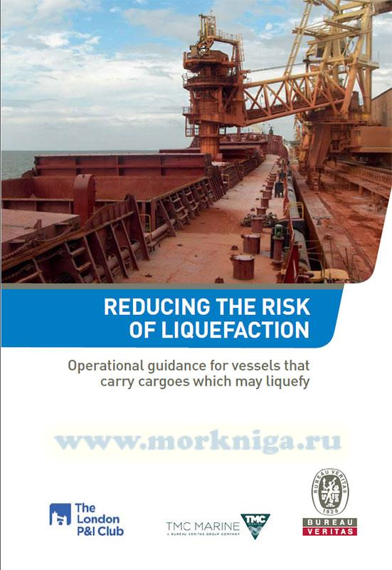 Reducing the risk of liquefaction. Operational guidance for vessels that carry cargoes which may liquefy