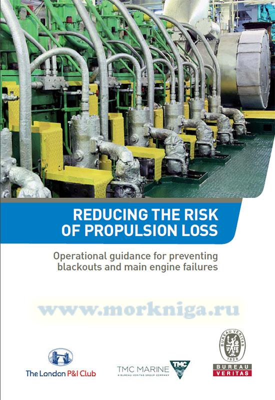 Reducing the risk of propulsion loss. Operational guidance for preventing blackouts and main engine failures