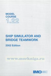Ship simulator and bridge teamwork. Model course 1.22