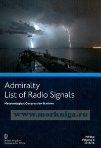 Admiralty list of radio signals. Vol 4. NP284 (ALRS). Meteorological observation stations. 2015/2016