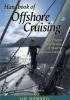 Handbook of offshore cruising. The dream and reality of modern ocean cruising. Second edition Jim Howard Adlard Coles Nautical 0-7136-6225-5