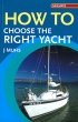 How to Choose the Right Yacht J Muhs Adlard Coles Nautical 978-0-7136-7581-8