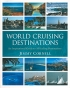World cruising destinations. An inspirational guide to all sailing destinations Jimmy Cornell Adlard Coles Nautical 978-1-4081-1401-8