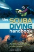 The scuba diving handbook. A complete guide to safe and exciting scuba diving John Bantin Adlard Coles Nautical 978-0-7136-8362-2