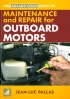 The Adlard coles book of maintenance and repair for outboard motors Jean-Luc Pallas Adlard Coles Nautical 9780-7136-7615-0