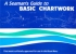 A Seaman`s Guide to Basic Chartwork M Skene, R.Kenyon and K.Elliot Morgans Technical Books Limited 978-0-9482-5401-7