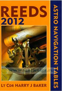 Reeds Astro-Navigation Tables 2012