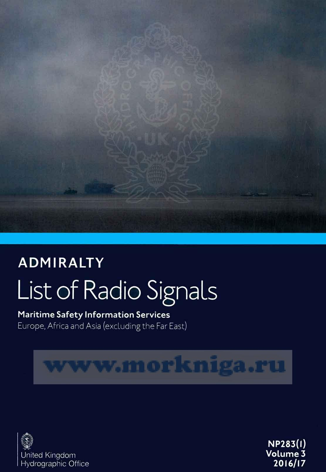 Admiralty list of radio signals. Vol 3. NP283(1) (ALRS). Maritime safety information services. Europe, Africa and Asia (excluding the Far East) 2016/2017