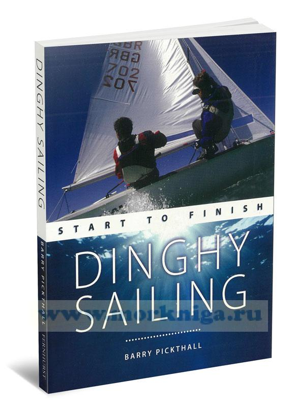 Dinghy Sailing. Start to Finish