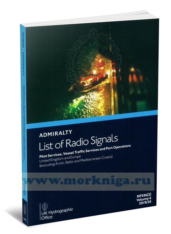 Admiralty list of radio signals. Vol 6. NP286(2) (ALRS). Pilot servises, vessel traffio, servises and port operation. Europe, Arctic and Baltic coasts, including Iceland and Faeroe Islands 2019/2020