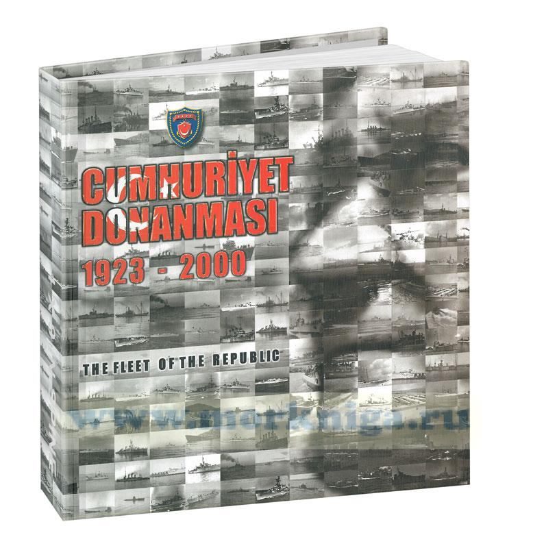 Cumhuriyet Donanmasi, 1923-2000: The Fleet of the Republic. Военно-морской флот Турции