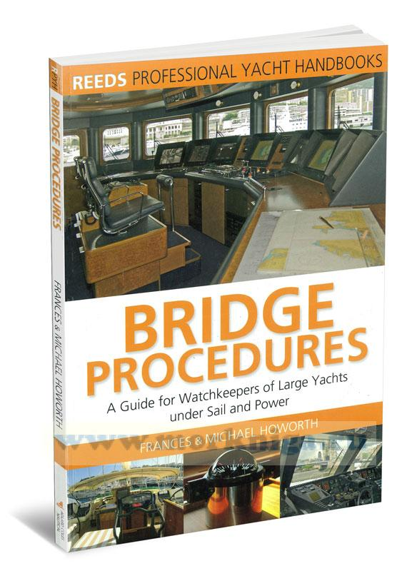 Bridge procedures. A guide for wothkeepers of large yahts under sail and power. Процедуры мостика. Руководство для владельцев больших яхт под парусами и мотором