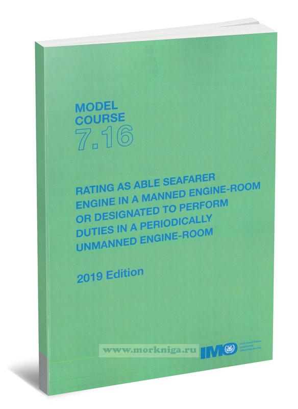 Rating as able Seafarer Engine in a Manned Engine-room or Designated to Perform Duties in a Periodically Unmanned Engine-room. Model course 7.16
