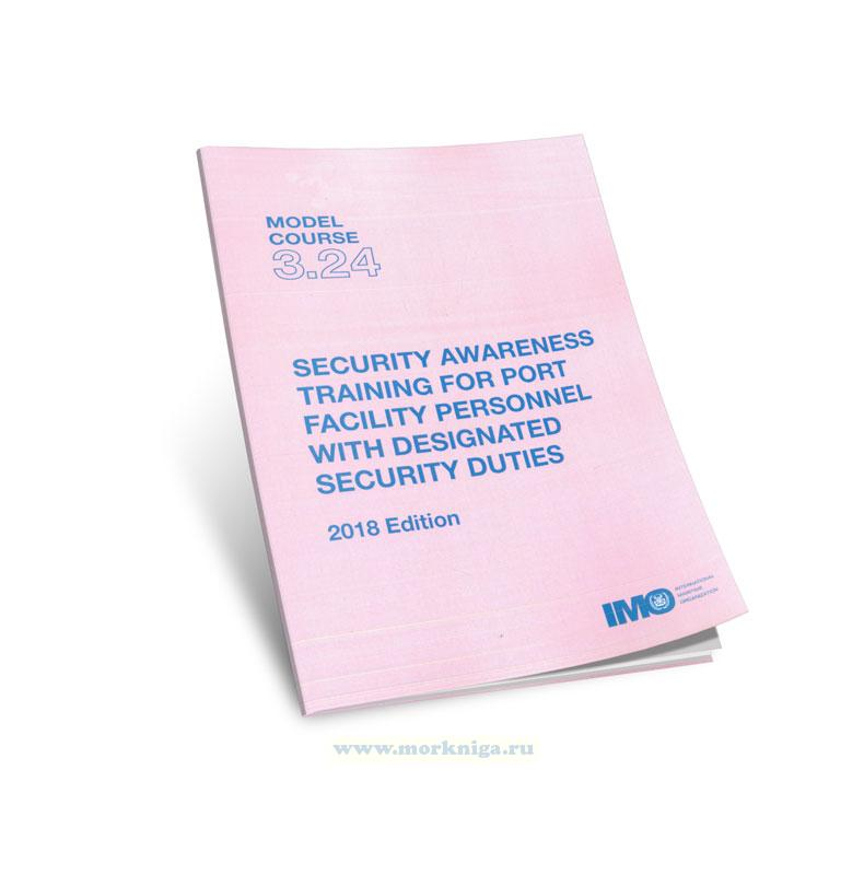 Security Awareness Training for Personnel with Designated Security Duties. Model course 3.24