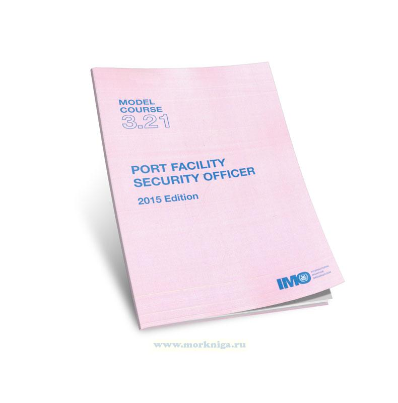 Port Facility Security Officer. Model course 3.21