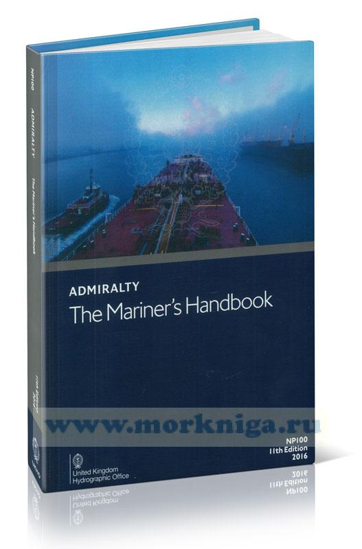 Admiralty The mariner's handbook. NP 100. 10th edition. 2016