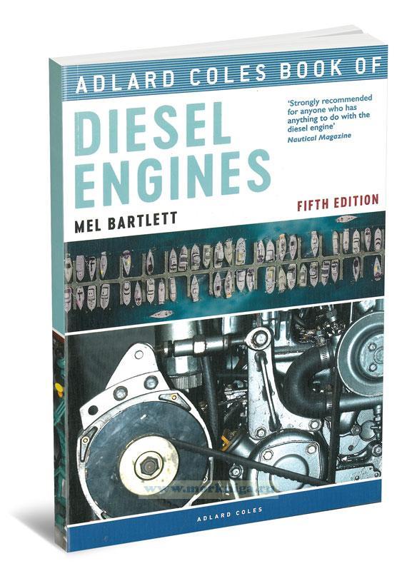 The Adlard Coles Book of Diesel Engines (5th edition)/Книга дизельных двигателей (5-е издание)