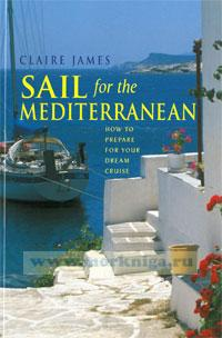 Sail for the Mediterranean. How to prepare for your dream cruise