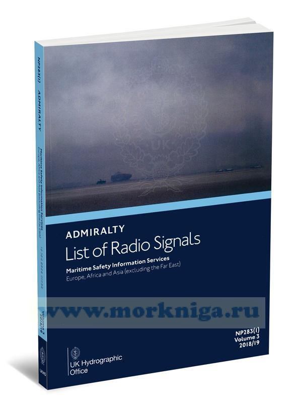Admiralty list of radio signals. Vol 3. NP283(1) (ALRS). Maritime safety information services. Europe, Africa and Asia (excluding the Far East) 2018/2019