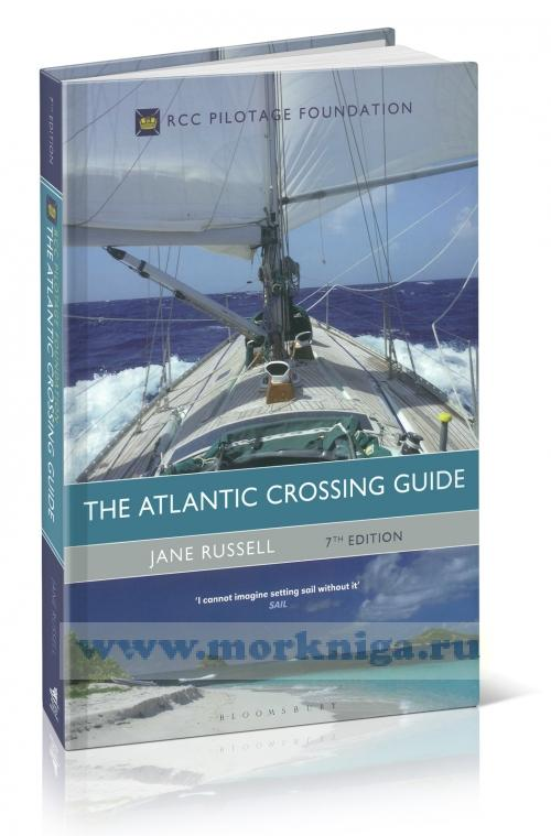 The Atlantic Crossing Guide. 7th Edition