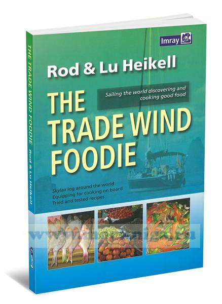 The Trade Wind Foodie. Good food, Cooking and Sailing around the World