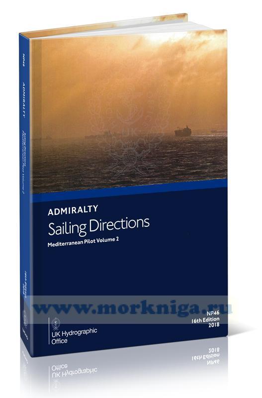 Admiralty sailing directions. Vol. NP46. Mediterranean pilot. Volume 2. 16th edition
