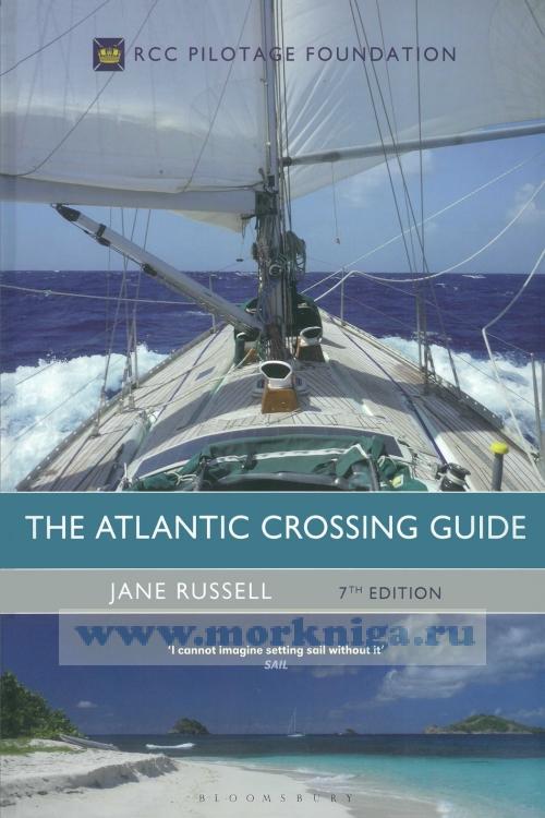 The Atlantic Crossing Guide. 7th Edition Путеводитель по пересечению Атлантики