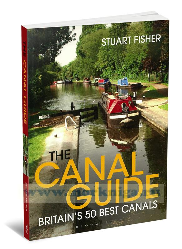 The Canal Guide. Britain's 50 Best Canals