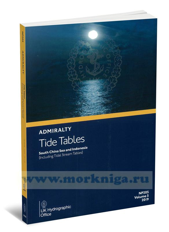 Admiralty Tide Tables. NP205. Volume 5. 2019. South China Sea and Indonesia (Including Tidal Stream Tables)