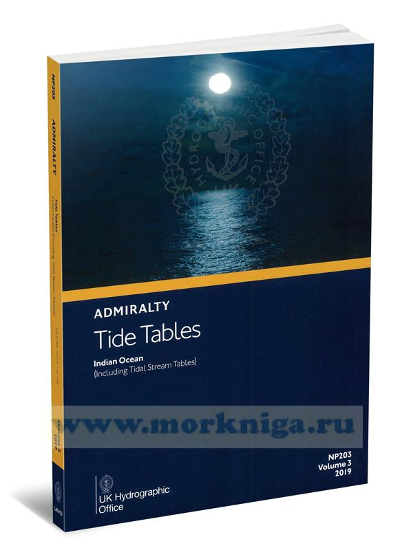 Admiralty Tide Tables. NP203. Volume 3. 2019. Indian Ocean (Including Tidal Stream Tables)