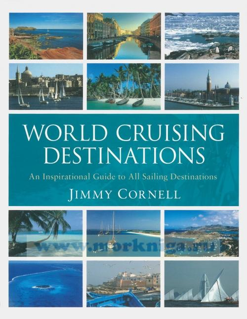 World cruising destinations. An inspirational guide to all sailing destinations