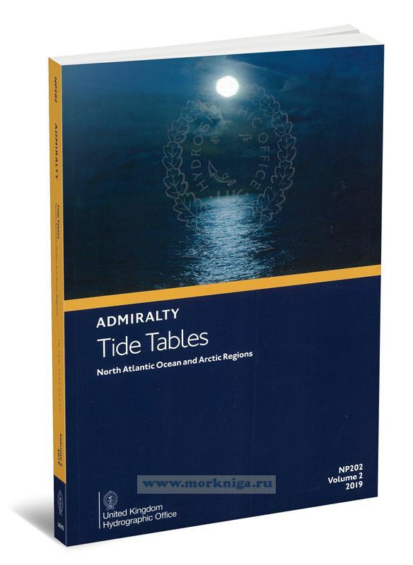 Admiralty Tide Tables. NP202. Volume 2. 2019. North Atlantic Ocean and Arctic Regions