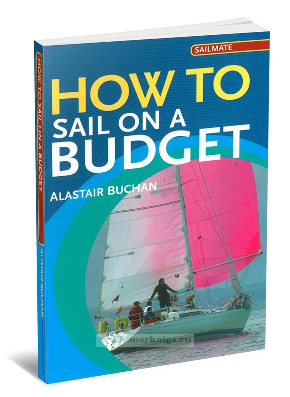 How to Sail on a Budget. Как сэкономить на бюджете